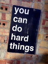 poster says You can do hard things